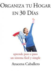Organiza tu Hogar en 30 Días – Azucena Caballero Bernal [ePub & Kindle]