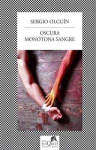 Oscura monótona sangre (Volumen independiente) – Sergio S. Olguín [ePub & Kindle]