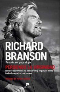 Perdiendo la virginidad: Cómo he sobrevivido, me he divertido y he ganado dinero haciendo negocios a mi manera – Richard Branson, Ramón Vila Vernis [ePub & Kindle]