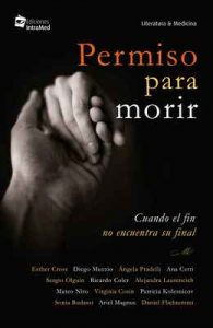 Permiso para morir: Cuando el fin no encuentra su final – Daniel Flichtentrei, Esther Cross [ePub & Kindle]