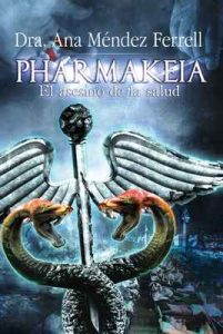 Pharmakeia: El Asesino de La Salud 2016 – Ana Mendez Ferrell [ePub & Kindle]