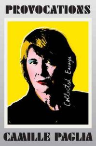 Provocations: Collected Essays – Camille Paglia [ePub & Kindle] [English]