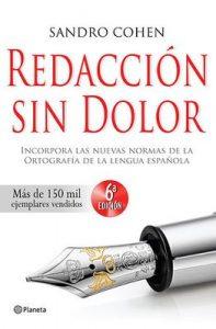 Redacción sin dolor: Incorpora las nuevas normas de la ortografía de la lengua española – Sandro Cohen [ePub & Kindle]