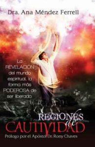 Regiones de Cautividad – Ana Méndez Ferrell, Rony Chaves, L. Emerson Ferrell, Guillermo Maldonado [ePub & Kindle]