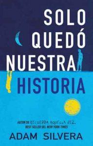 Sólo quedó nuestra historia (Serendipia) – Adam Silvera [ePub & Kindle]