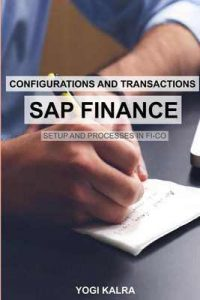 SAP FINANCE – Configurations and Transactions – Yogi Kalra [ePub & Kindle] [English]
