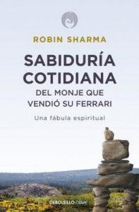 Sabiduría cotidiana del monje que vendió su Ferrari: Una fábula espiritual – Robin S. Sharma [ePub & Kindle]