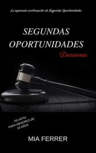 Segundas oportunidades: Decisiones (Victoria n°4) – Mia Ferrer [ePub & Kindle]