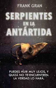 Serpientes en la Antártida – Frank Gran [ePub & Kindle]