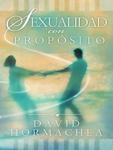 Sexualidad con propósito – David Hormachea [ePub & Kindle]