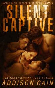 Silent Captive: A Reverse Harem Omegaverse Dark Romance (Wren's Song Book 2) – Addison Cain [ePub & Kindle] [English]