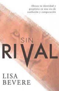Sin Rival: Abraza tu Identidad y Propósito en una Era de Confusión y Comparación – Lisa Bevere [ePub & Kindle]