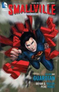 Smallville: Season 11 Vol. 1: The Guardian (Smallville Season 11) – Bryan Q. Miller, Pere Perez [ePub & Kindle] [English]