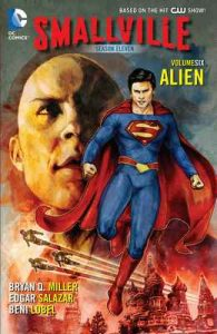 Smallville Season 11 Vol. 6: Alien (Smallville (2012-2014)) – Bryan Q. Miller, Beni Lobel [ePub & Kindle] [English]