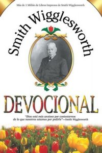 Smith Wigglesworth Devocional – Smith Wigglesworth [ePub & Kindle]