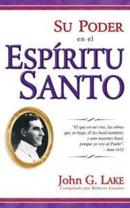 Su poder en el Espiritu Santo – John G. Lake, Roberts Liardon [ePub & Kindle]