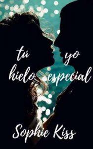 Tú Hielo, Yo Especial – Sophie Kiss [ePub & Kindle]