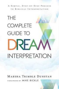The Complete Guide to Dream Interpretation: A Simple, Step-by-Step Process to Biblical Interpretation – Marsha Trimble Dunstan, Mike Bickle [ePub & Kindle] [English]