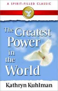 The Greatest Power in the World – Kuhlman Kathryn [ePub & Kindle] [English]