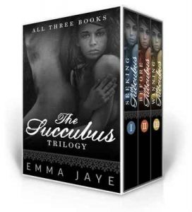 The Succubus Trilogy – Emma Jaye [ePub & Kindle] [English]