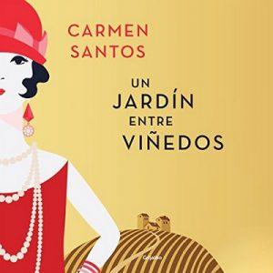 Un Jardín entre Viñedos – Carmen Santos Sacristán [Narrado por Tito Trifol] [Audiolibro] [Español]