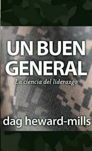 Un buen general : La ciencia del liderazgo – Dag Heward-Mills [ePub & Kindle]