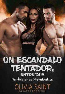 Un escándalo Tentador entre Dos: Tentaciones Prohibidas (Relatos Eroticos nº 1) – Olivia Saint [ePub & Kindle]
