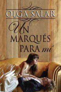 Un marqués para mí (Serie Nobles nº 4) – Olga Salar [ePub & Kindle]