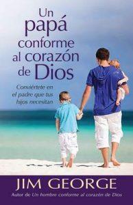 Un papá conforme al corazón de Dios – Jim George [ePub & Kindle]