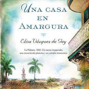 Una Casa en Amargura – Elisa Vázquez de Gey [Narrado por Pilar Corral] [Audiolibro] [Español]