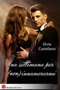 Una settimana per (non) innamorarmi – Silvia Castellano [ePub & Kindle] [Italian]