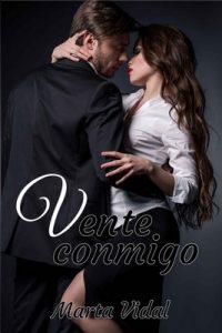 Vente conmigo – Marta Vidal [ePub & Kindle]