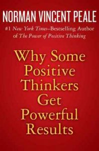 Why Some Positive Thinkers Get Powerful Results – Norman Vincent Peale [ePub & Kindle] [English]
