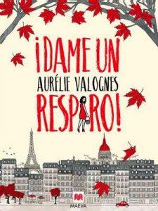 ¡Dame un respiro! (Grandes Novelas) – Aurélie Valognes, Maeva [ePub & Kindle]