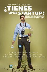 ¿Tienes una startup?: Todas las claves para conseguir financiación – Luis Martín Cabiedes [ePub & Kindle]