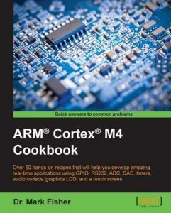 ARM Cortex M4 Cookbook (1st Edition) – Mark Fisher [ePub & Kindle] [English]