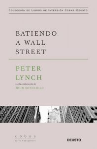 Batiendo a Wall Street: Peter Lynch con la colaboración de John Rothchild – Peter Lynch, Pablo Martínez Bernal [ePub & Kindle]