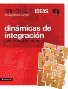 Biblioteca de ideas: Dinámicas de integración: Para refrescar tu ministerio (Especialidades Juveniles / Biblioteca de Ideas) – Youth Specialties [ePub & Kindle]