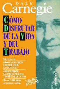 Cómo disfrutar de la vida y del trabajo (Obras de Dale Carnegie) – Dale Carnegie, Miguel Hernani [ePub & Kindle]