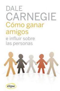 Cómo ganar amigos e influir sobre las personas (Elipse) – Dale Carnegie, Román A. Jiménez [ePub & Kindle]