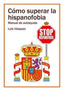 Cómo superar la hispanofobia: Manual de autoayuda – Luis Vázquez [ePub & Kindle]