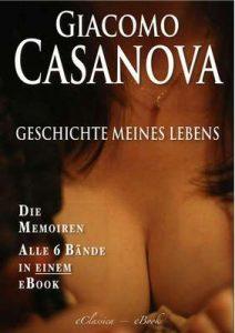 Casanova: Geschichte meines Lebens | Die Memoiren | Alle sechs Bände in einem eBook (kommentiert) – Giacomo Casanova, Heinrich Conrad [ePub & Kindle] [German]