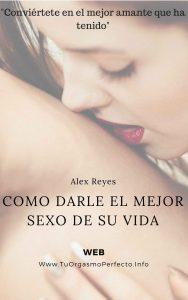 Como Darle el Mejor Sexo de su Vida – Alex Reyes [ePub & Kindle]