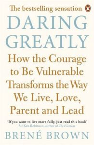 Daring Greatly: How the Courage to Be Vulnerable Transforms the Way We Live, Love, Parent, and Lead – Brené Brown [ePub & Kindle] [English]