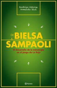 De Bielsa a Sampaoli – Rodrigo Astorga, Armando Silva [ePub & Kindle]