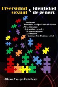 Diversidad Sexual e Identidad de Género (Derechos de la Diversidad Sexual) – Alfonso Vanegas Castellanos [ePub & Kindle]