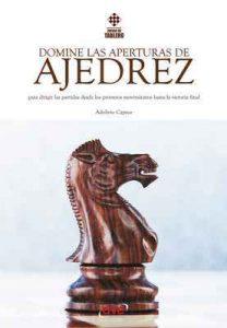 Domine las aperturas de ajedrez – Adolivio Capece [ePub & Kindle]