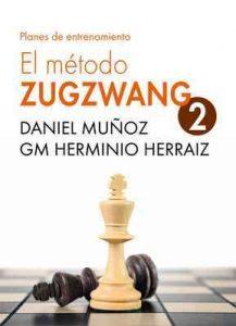 El Método Zugzwang 2: Planes de entrenamiento para el jugador de ajedrez que quiere progresar – Daniel Muñoz Sánchez, Herminio Herraiz Hidalgo [ePub & Kindle]