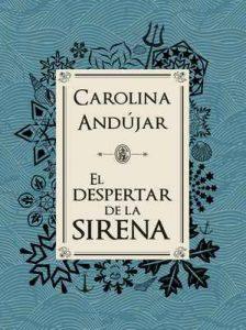 El despertar de la sirena – Carolina Andújar Córdoba [ePub & Kindle]