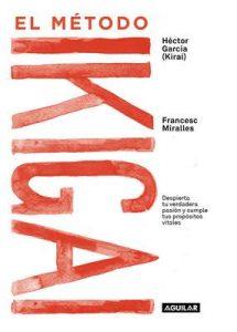 El método Ikigai: Despierta tu verdadera pasión y cumple tus propósitos vitales – Francesc Miralles, Héctor García [ePub & Kindle]